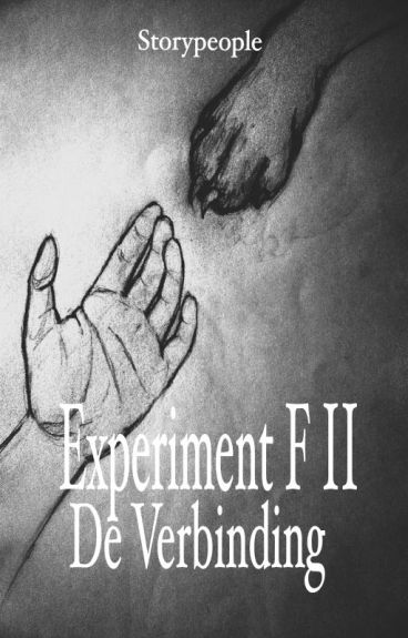 Experiment F II: De Verbinding (voltooid) by StoryPeople