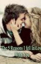 The 5 Reasons I fell In Love  With You (sequel to My 4 over protective brothers) by mkleve19