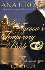 The Tycoon's Temporary Bride - Book Four by anaeross
