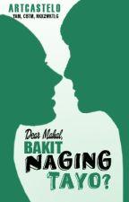 Bakit Naging Tayo? by ArtCastelo_