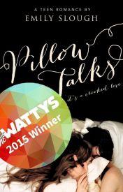 Pillow Talks [Wattys 2015 Winner] by EmSlough