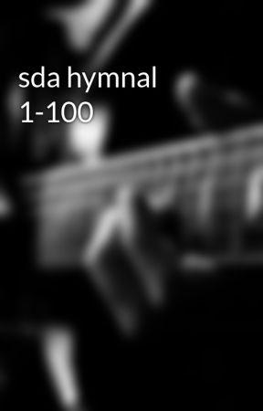 sda hymnal 1-100 - Page 8 - Wattpad