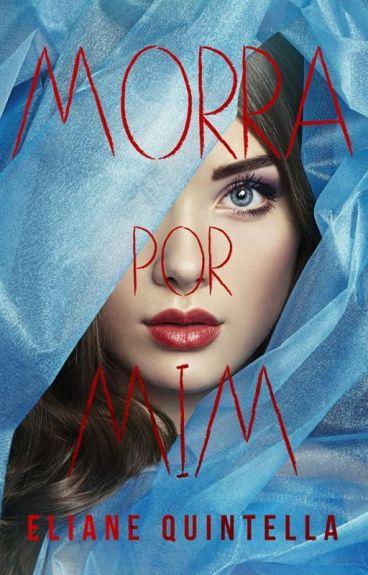 MORRA POR MIM by ElianeQuintella