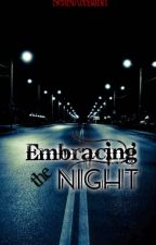 Embracing the Night by ScarsAreBlind