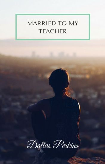 Married to  My Teacher. (Arranged Marriage)