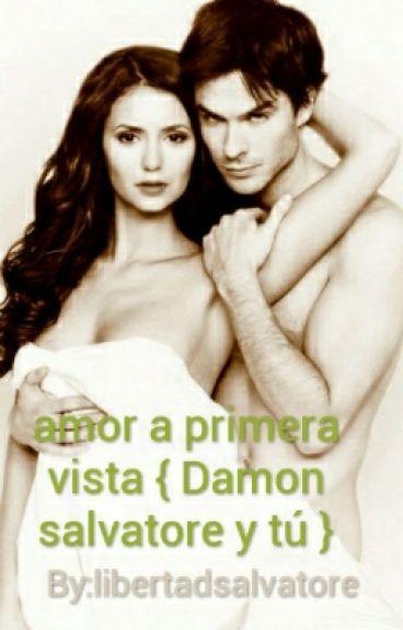 amor a primera vista { Damon salvatore y tú }