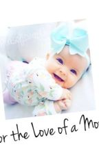 For the Love of a Mother| H.S *Slow Updates* by Perksofloving1D