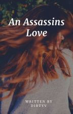 An Assassins Love (gxg) [ON HOLD] by SophieGaskin