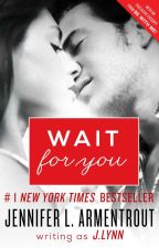 Wait for You (excerpt) by JLArmentrout