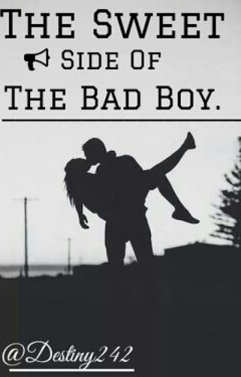 The Sweet Side of The Bad Boy.