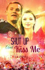 Shut Up And Kiss Me  by LaAutora
