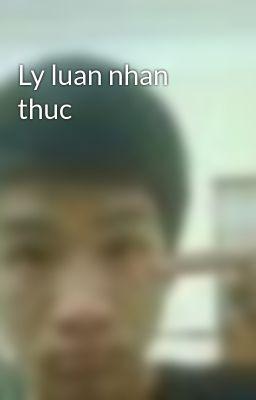 Ly luan nhan thuc