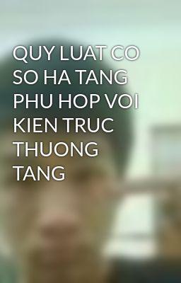 QUY LUAT CO SO HA TANG PHU HOP VOI KIEN TRUC THUONG TANG