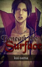 Beneath the Surface [Yandere!Itachi x Reader] by kaidono
