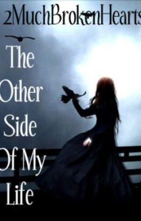 The Other Side Of My Life by Maaaryammm