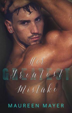 Her Greatest Mistake by MaureenMayer