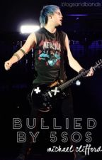 Bullied by 5SOS // m.c by blogsandbands