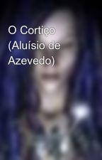 O Cortiço (Aluísio de Azevedo) by kakkii