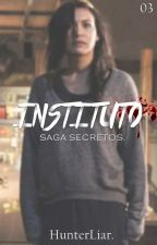El Secreto Del Instituto. (Secretos #3) by HunterLiar