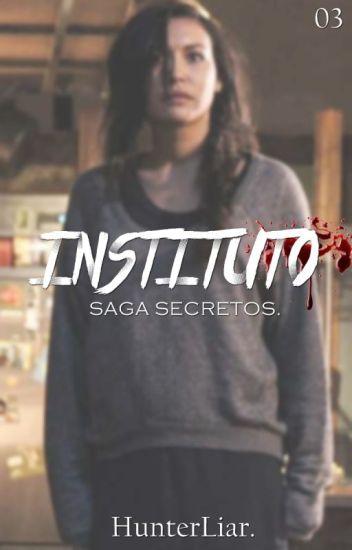 El Secreto Del Instituto. (Secretos #3)