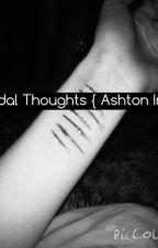 Suicidal Thoughts {Ashton Irwin} by SunshineAshton01