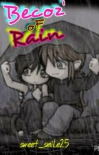 BECOZ' OF RAIN #Wattys2016 (One shot completed) by sweet_smile25