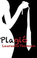 Plagió by LaureanaThomson