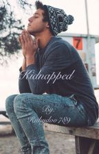 Kidnapped By Cameron Dallas by Rubydoo789
