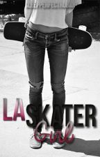 La Skater Girl  by SleepPerfectRubiuh