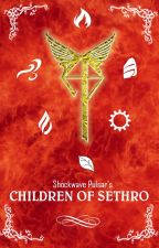 CHILDREN OF SETHRO by shockwavepulsar