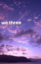 We Three ➣ nourry by australianidict