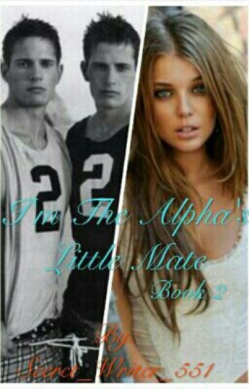 I'm The Alpha's Little Mate Book 2