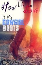 How I Fell in Love in my Cowgirl Boots by Volleychick23