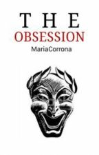 THE OBSESSION by MariaCorrona