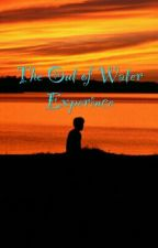The Out Of Water Experience by breekateri