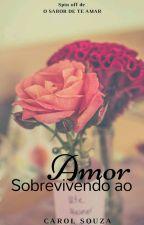 Sobrevivendo ao Amor - Degustação  by Carol-Souza