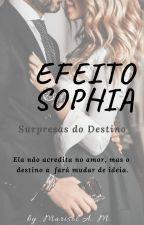Surpresas do Destino (Efeito Sophia) by MariisolAM
