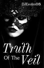 The Truth of The Veil [Masquerade Halls Trilogy Book 3] by DJEsvilm08