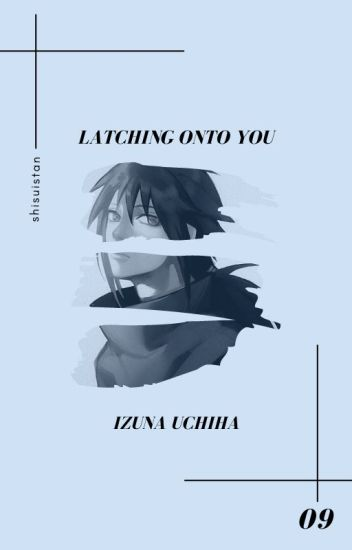 latching onto you » uchiha izuna
