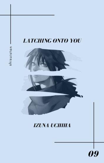 latching onto you » uchiha izuna