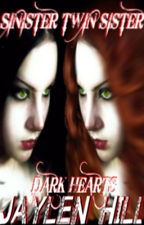 SINISTER TWIN SISTER 3: DARK HEARTS by TheHeadHill