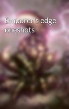Emporer's edge oneshots by MyrQueen