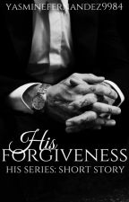 His Forgiveness (Werewolf|ManxMan|Mpreg) His Series: Short Story by YasmineFernandez9984