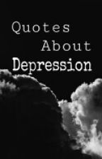 Quotes About Depression by dingdongurwrong