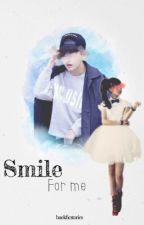 Smile For Me [ Taehyung ] - SEMI HIATUS  by MintySnowTae