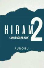 Hiram 2: Ang Pagbabalik by Kuroru