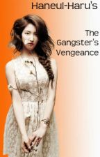 The Gangster's Vengeance by Haneul-haru