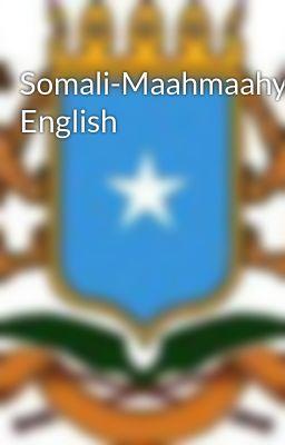 Somali-Maahmaahyo English