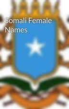 Somali Female Names by SomaliBookClub