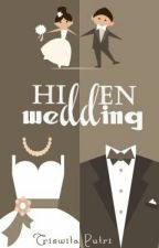 Hidden Wedding [On Hold] by TriswitaPutri